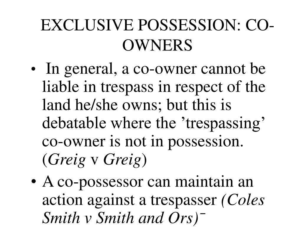 EXCLUSIVE POSSESSION: CO-OWNERS