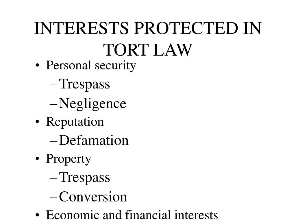 INTERESTS PROTECTED IN  TORT LAW