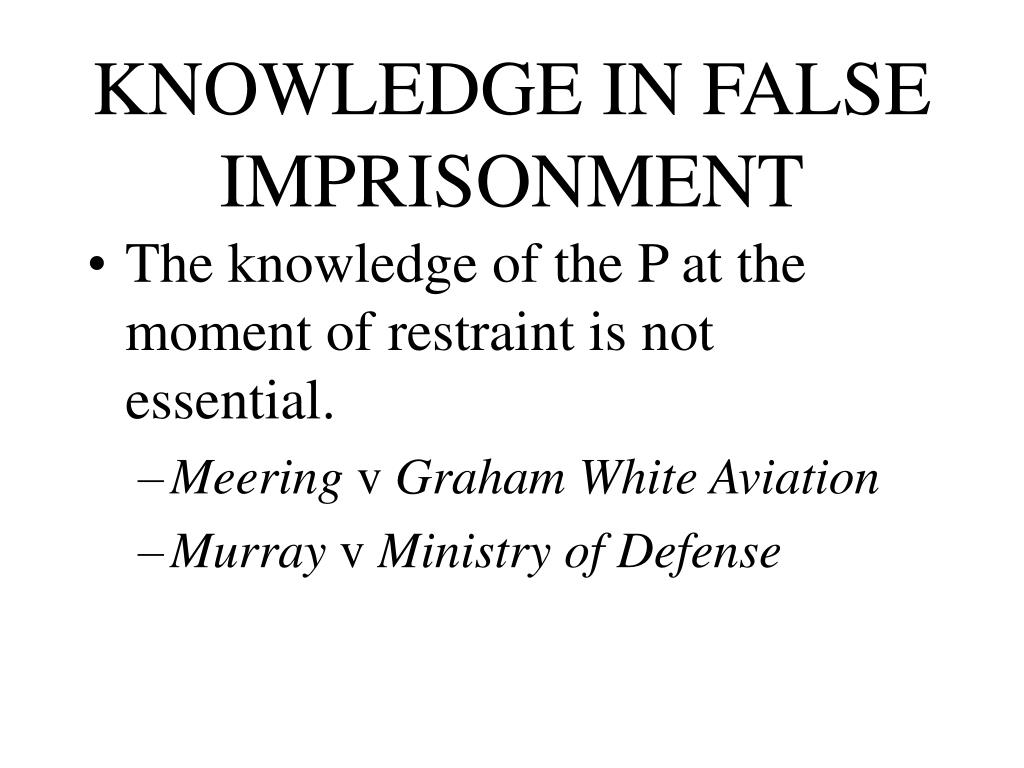 KNOWLEDGE IN FALSE IMPRISONMENT
