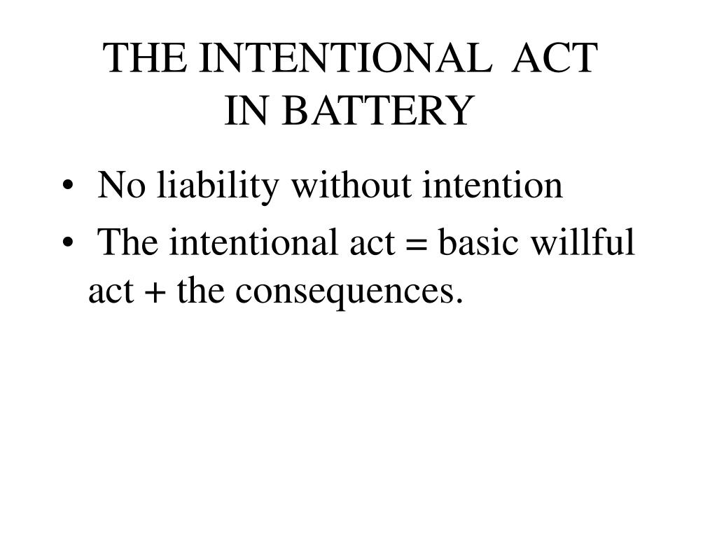 THE INTENTIONAL  ACT  IN BATTERY