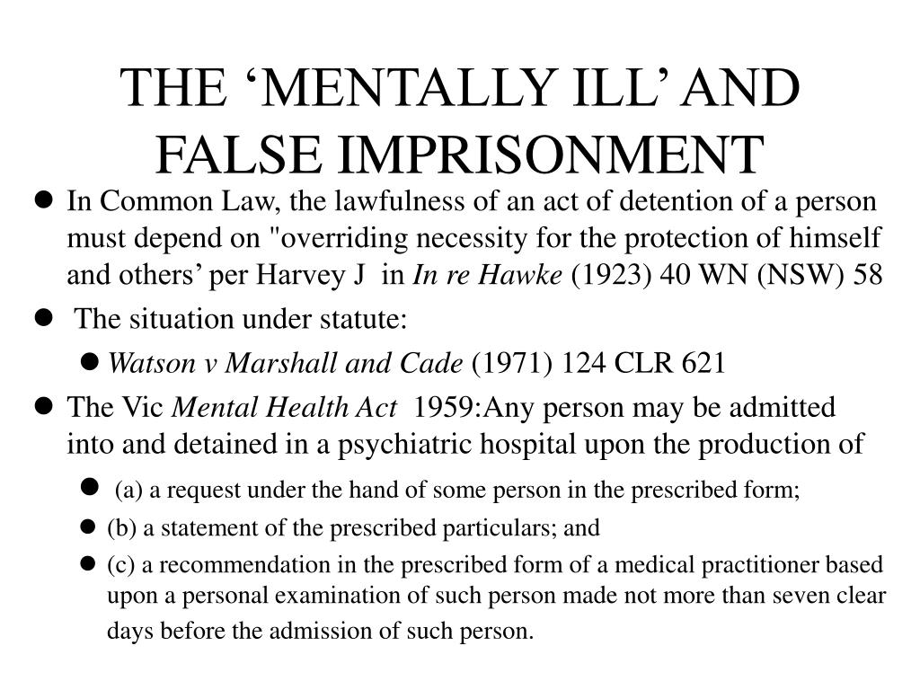 THE 'MENTALLY ILL' AND FALSE IMPRISONMENT