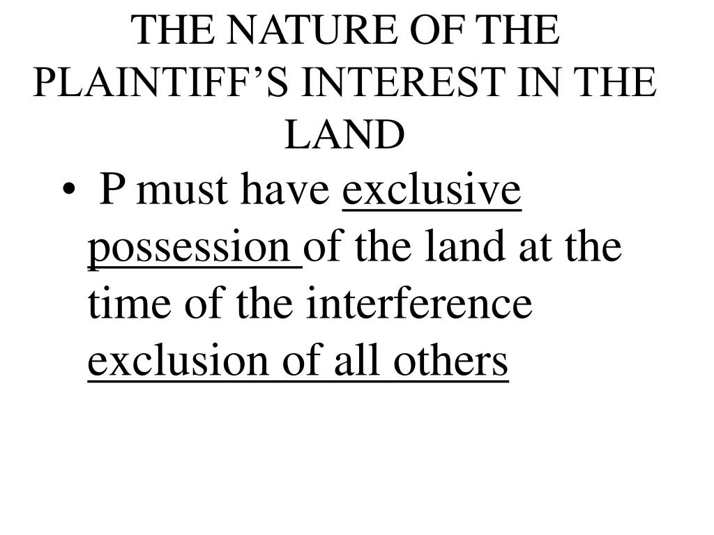 THE NATURE OF THE PLAINTIFF'S INTEREST IN THE LAND