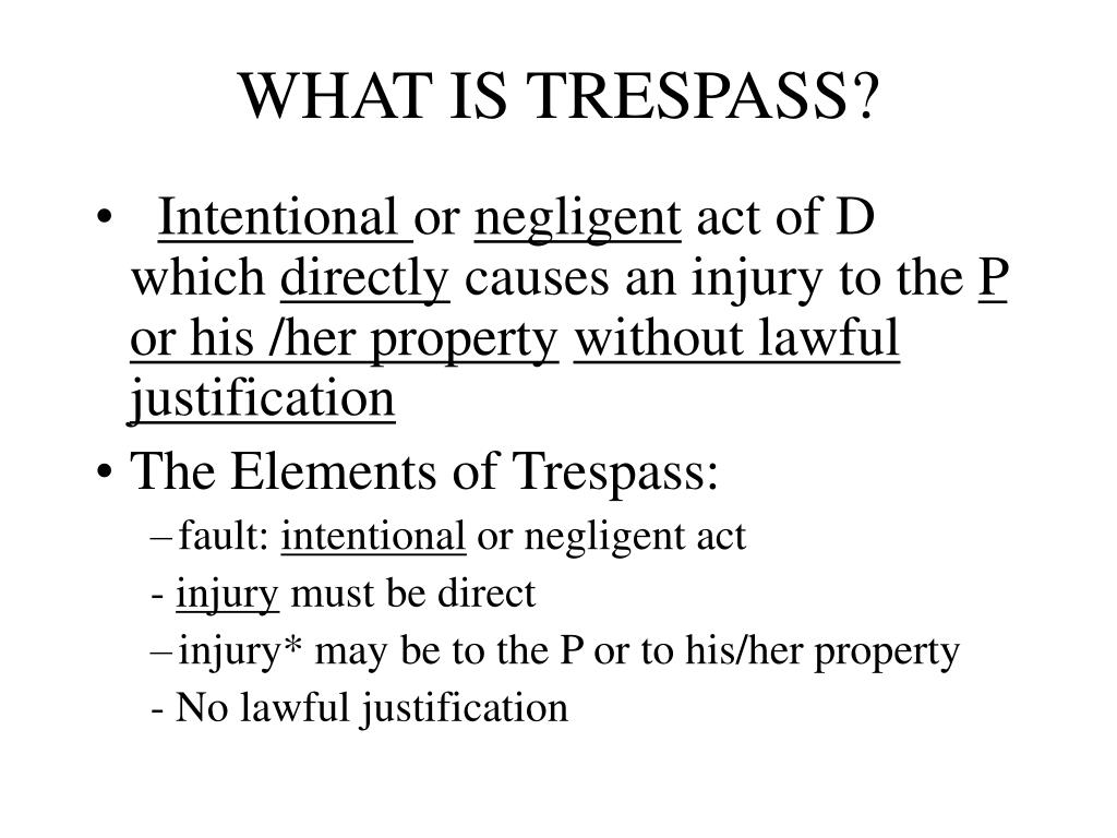 WHAT IS TRESPASS?