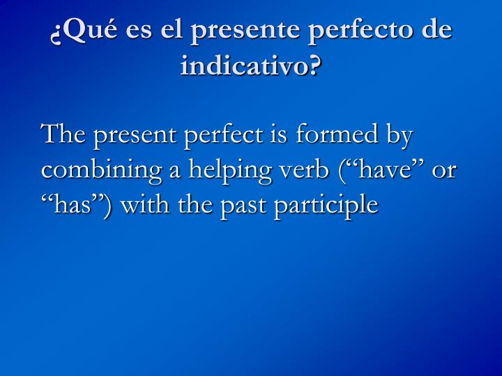 Qu es el presente perfecto de indicativo