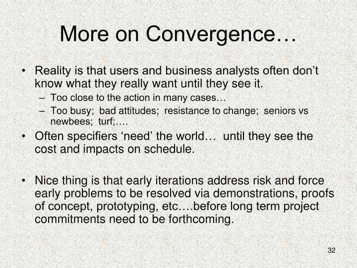 More on Convergence…