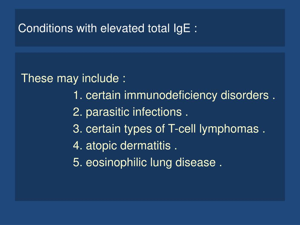 Conditions with elevated total IgE :