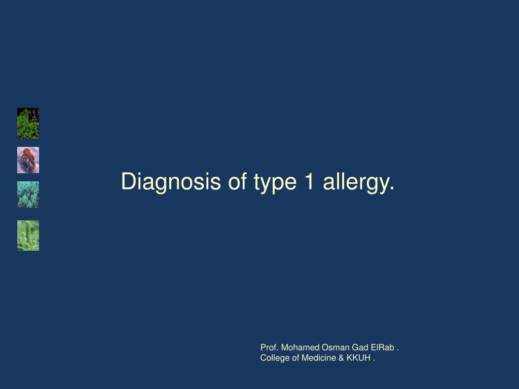 Diagnosis of type 1 allergy.