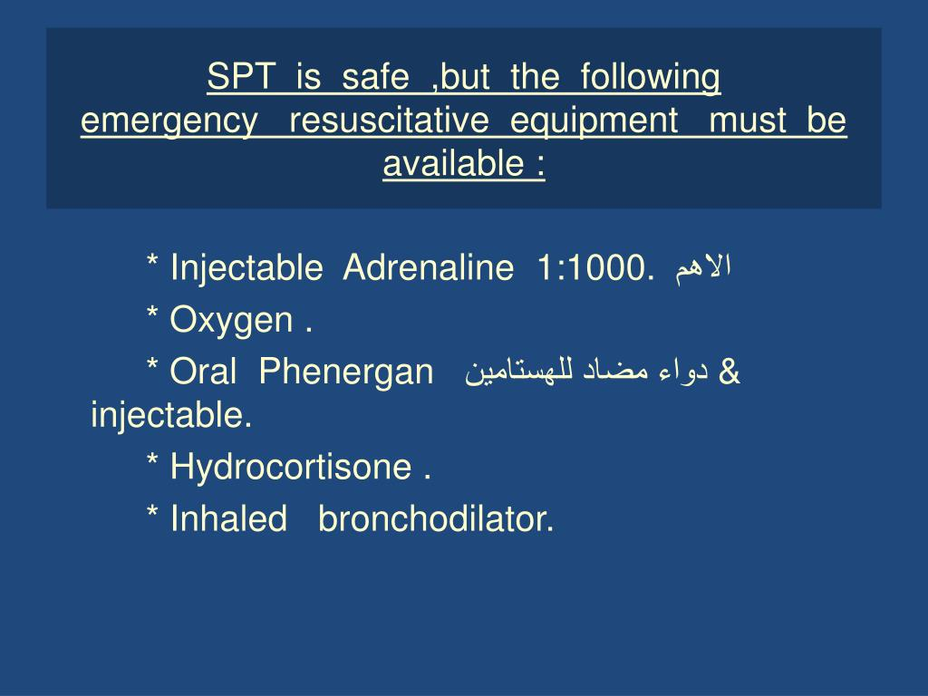 SPT  is  safe  ,but  the  following