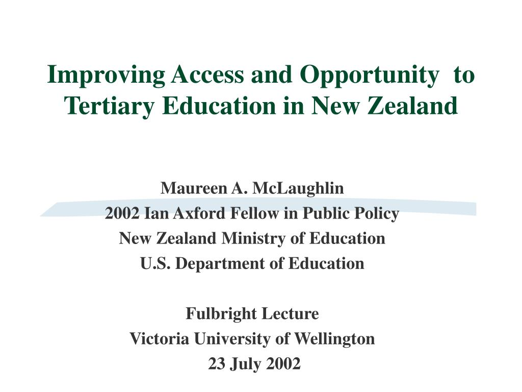 improving access and opportunity to tertiary education in new zealand l.