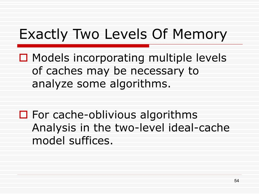Exactly Two Levels Of Memory