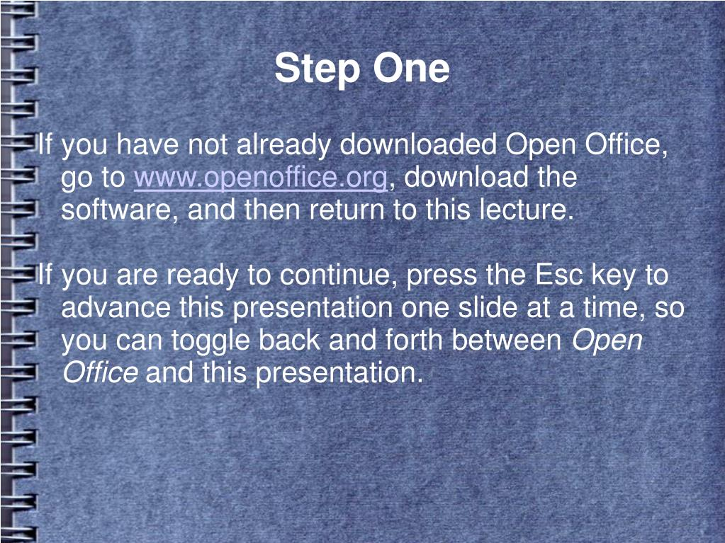 If you have not already downloaded Open Office, go to