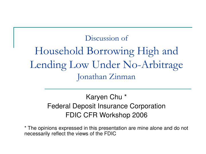 discussion of household borrowing high and lending low under no arbitrage jonathan zinman n.