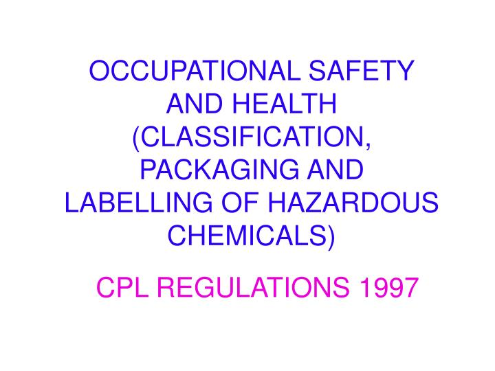occupational safety and health classification packaging and labelling of hazardous chemicals n.