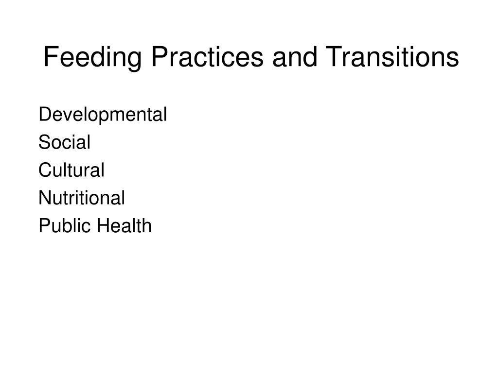 Feeding Practices and Transitions