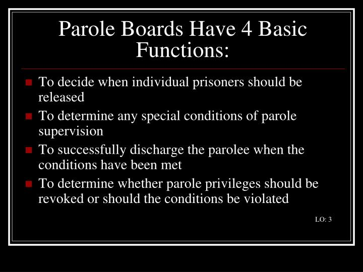 Parole Boards Have 4 Basic Functions: