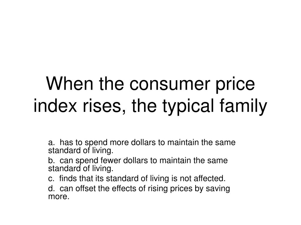 when the consumer price index rises the typical family