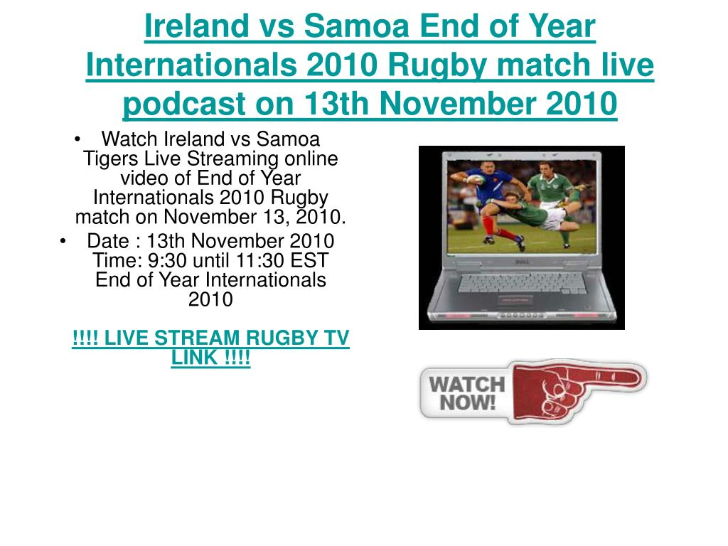 ireland vs samoa end of year internationals 2010 rugby match live podcast on 13th november 2010 l.