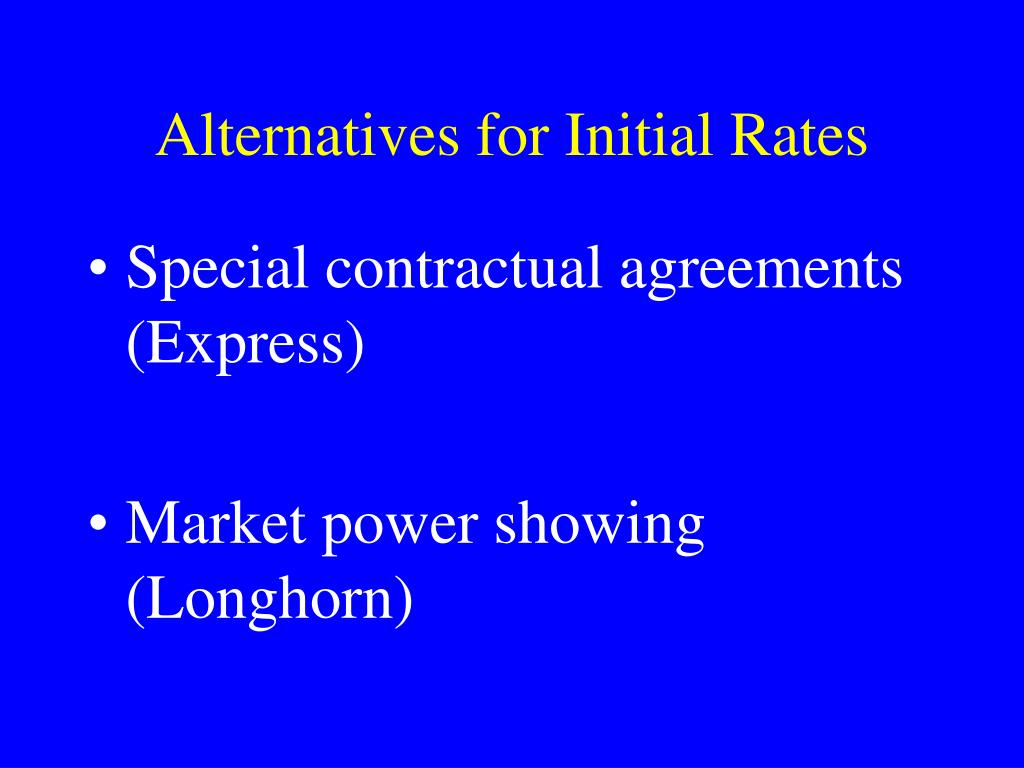 Alternatives for Initial Rates