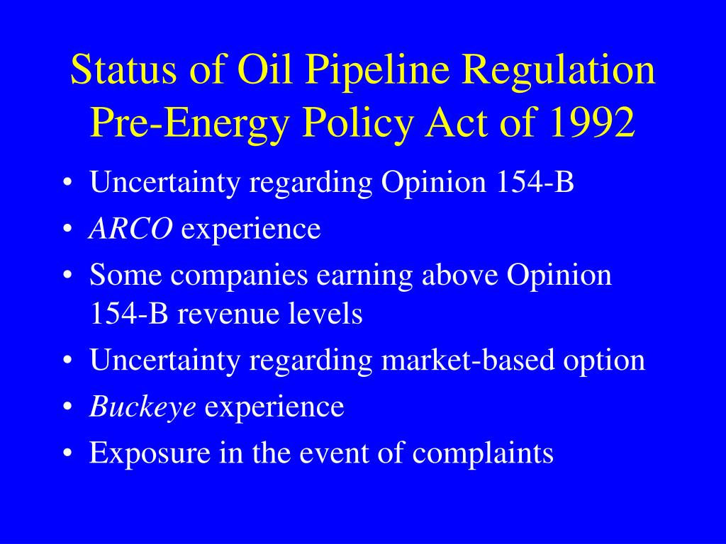 Status of Oil Pipeline Regulation Pre-Energy Policy Act of 1992