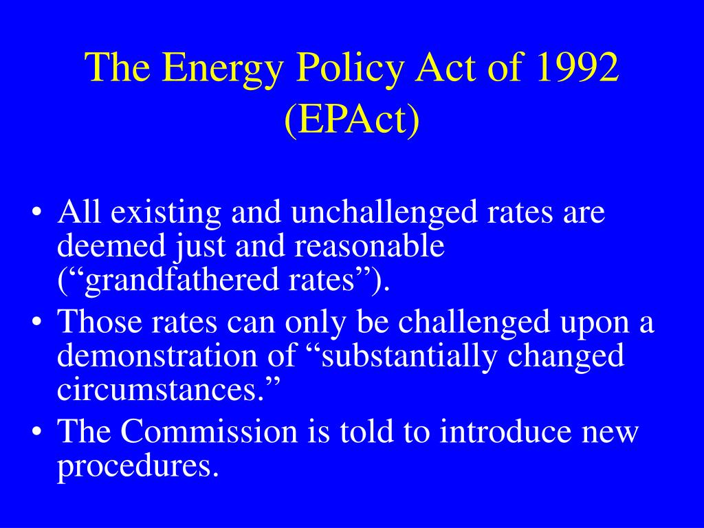 The Energy Policy Act of 1992 (EPAct)
