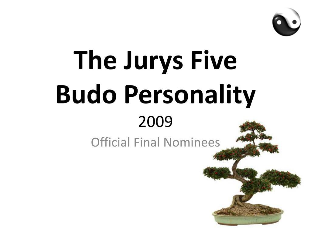 the jurys five budo personality 2009 l.