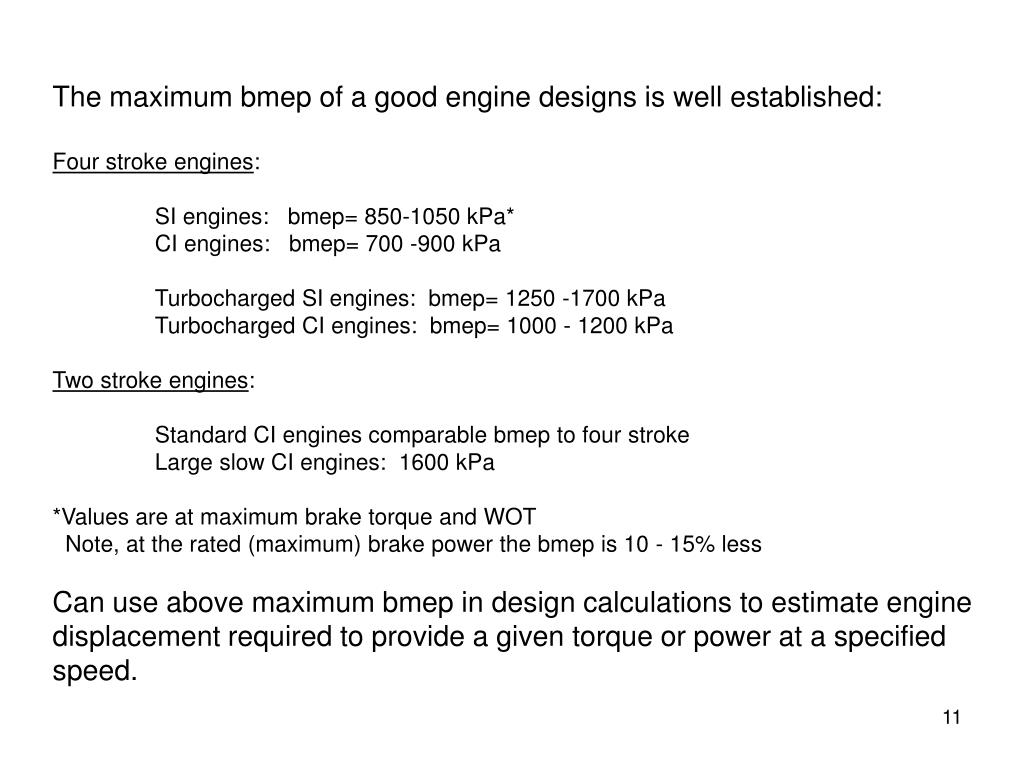 The maximum bmep of a good engine designs is well established: