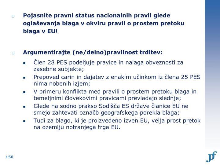 Pojasnite pravni status nacionalnih pravil glede oglaševanja blaga v okviru pravil o prostem pretoku blaga v EU!