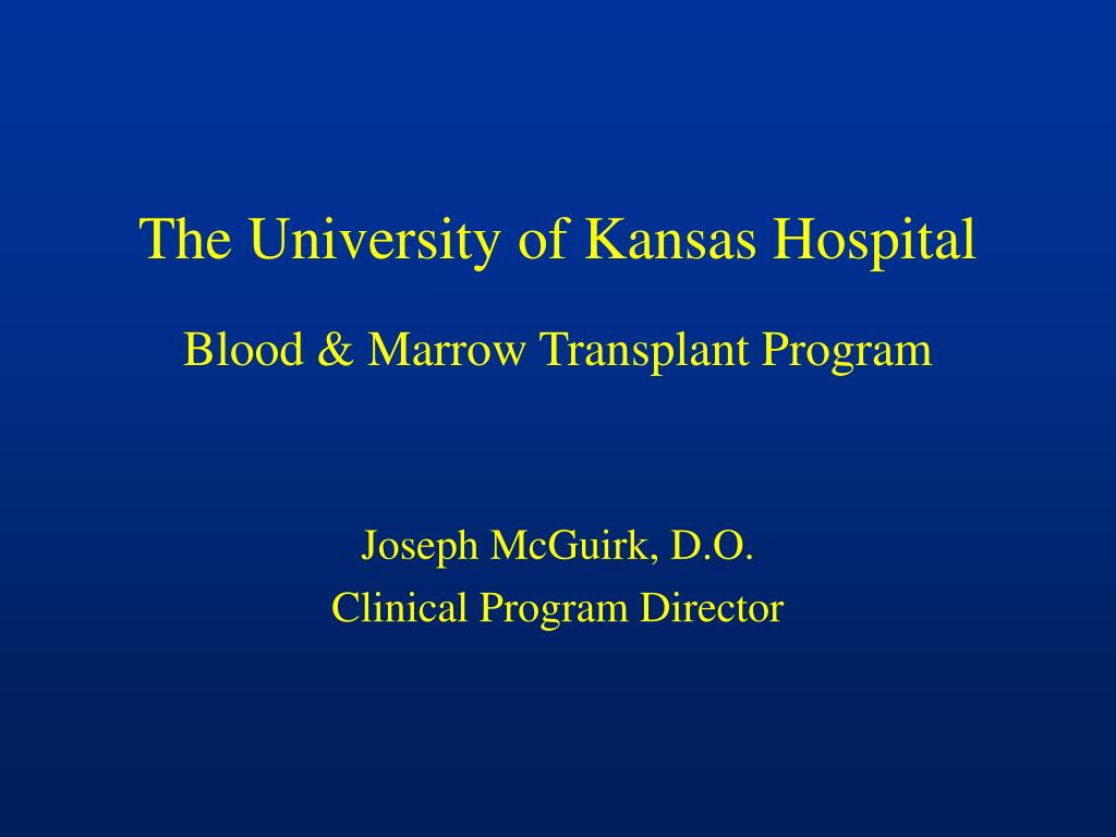 the university of kansas hospital blood marrow transplant program l.