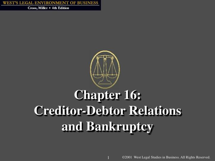 Chapter 16 creditor debtor relations and bankruptcy