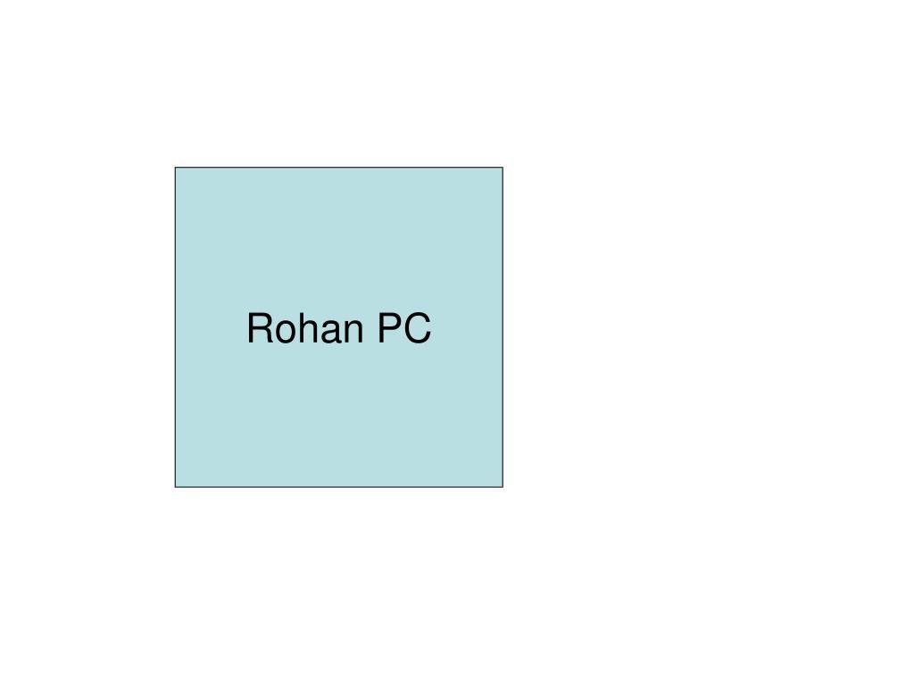 Rohan PC