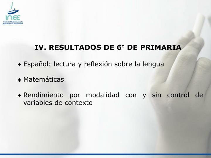 IV. RESULTADOS DE 6° DE PRIMARIA