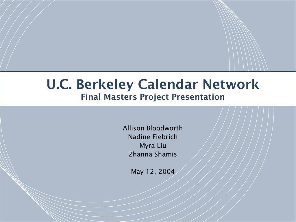 Ppt U C Berkeley Calendar Network Final Masters Project