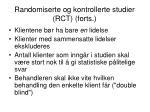 randomiserte og kontrollerte studier rct forts
