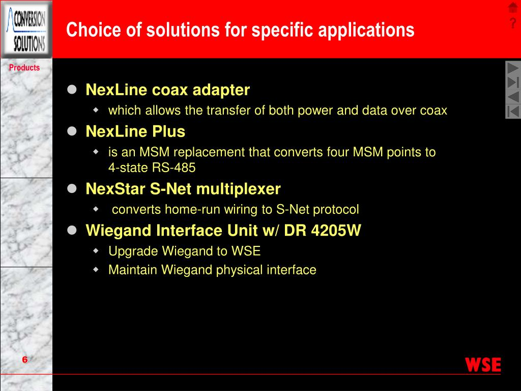 Choice of solutions for specific applications