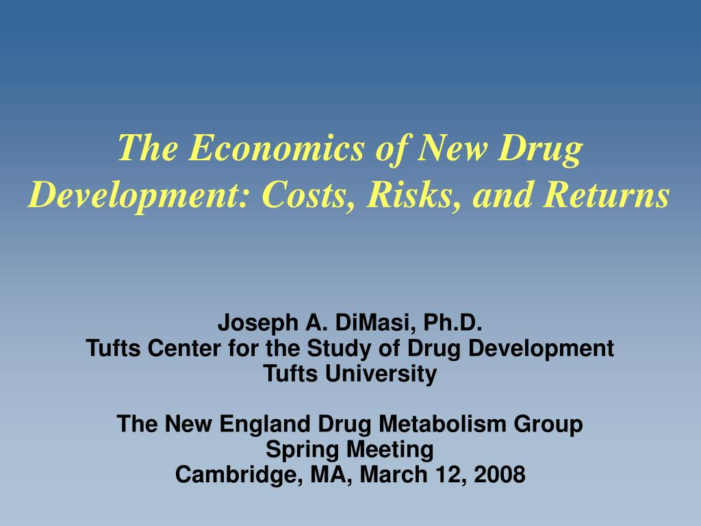 PPT - Joseph A  DiMasi, Ph D  Tufts Center for the Study of
