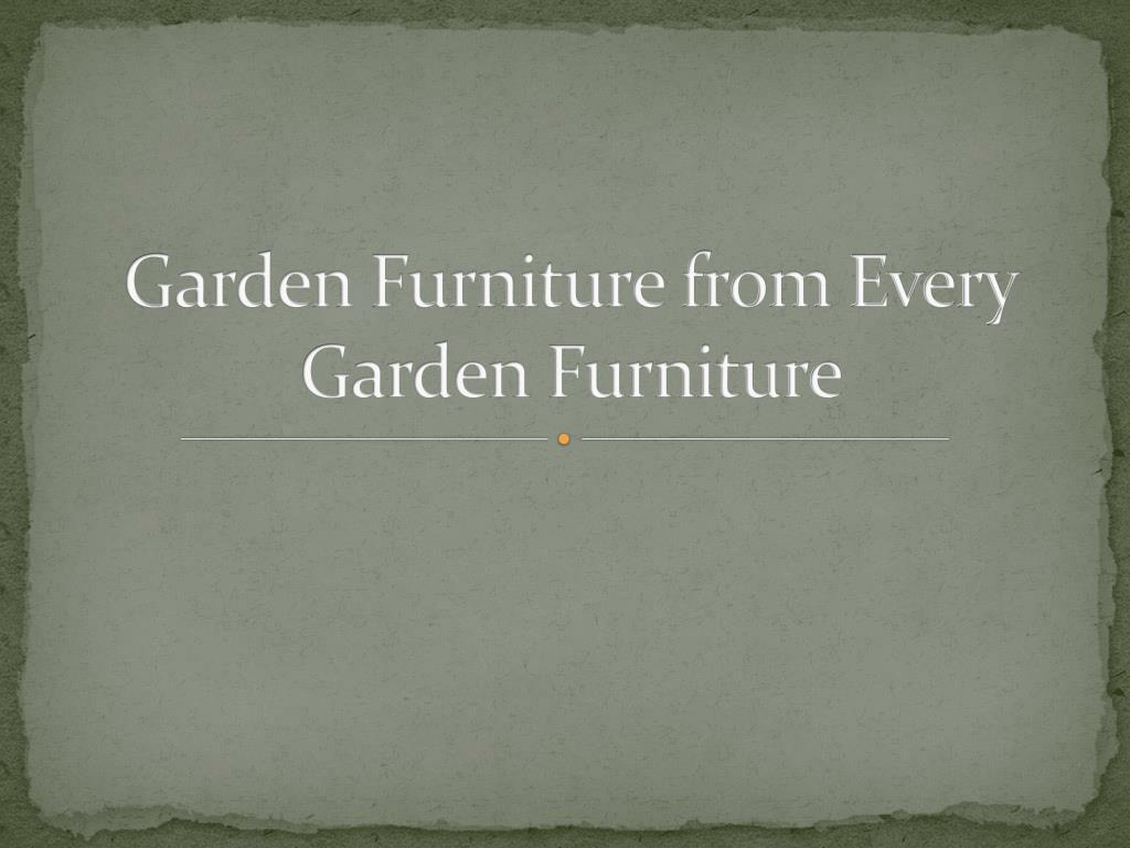 garden furniture from every garden furniture l.