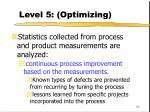 level 5 optimizing