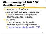 shortcomings of iso 9001 certification 5