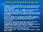 certificate programs introduced