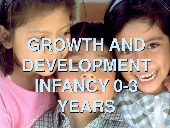 growth and development infancy 0 3 years n.
