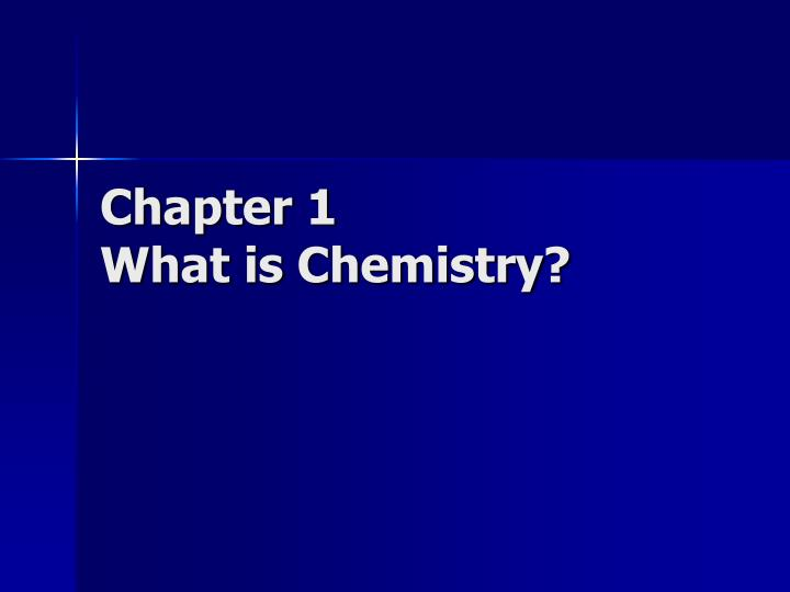 chapter 1 what is chemistry n.