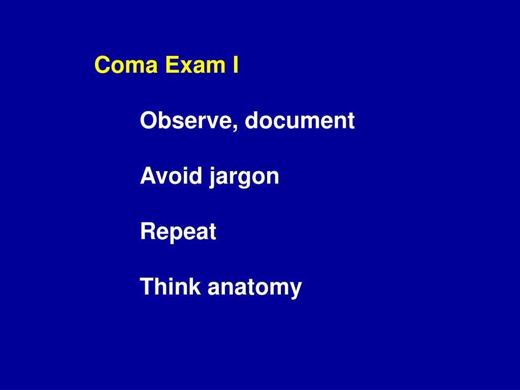 Coma Exam I