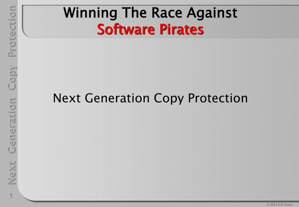 winning the race against software pirates l.