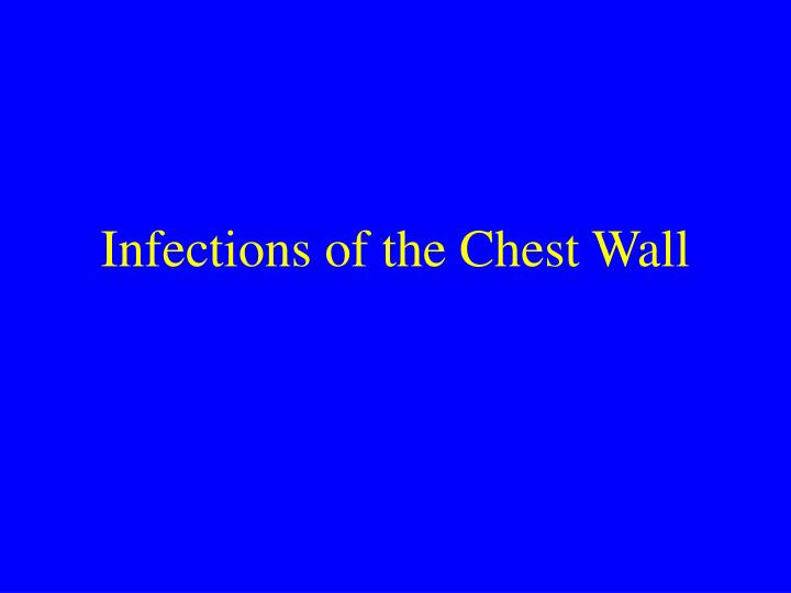 infections of the chest wall n.