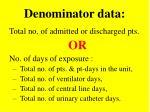 denominator data