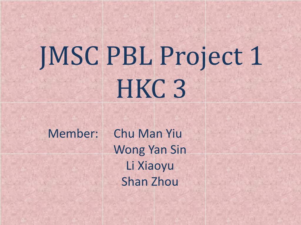 jmsc pbl project 1 hkc 3 l.