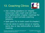 13 coaching clinics