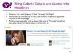 bring colorful details and quotes into headlines