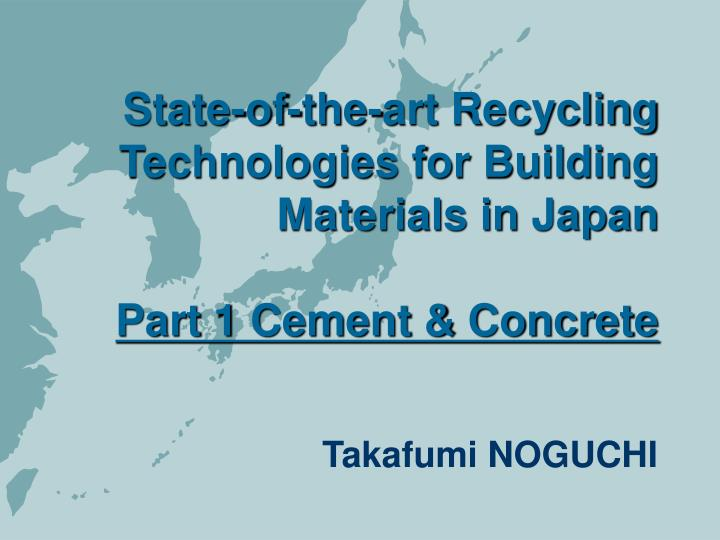 state of the art recycling technologies for building materials in japan part 1 cement concrete n.