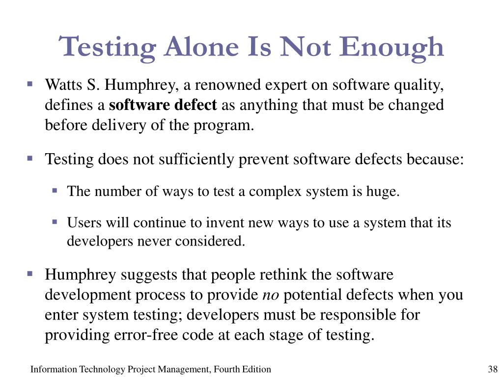 Testing Alone Is Not Enough